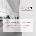 Cómo encontrar errores en su software antes que sus clientes lo descubran. SQDM lo hace por usted.